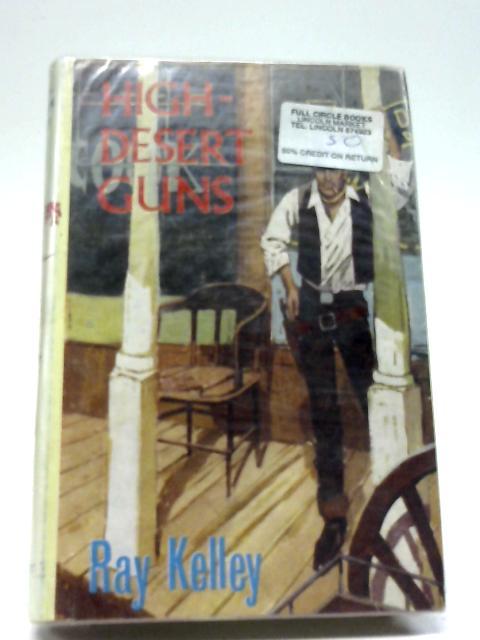 High-desert Guns By Ray Kelley