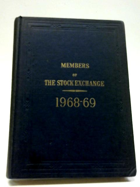 Members and Firms of the Stock Exchange For The Year Ending the 24th March 1969 by Anon