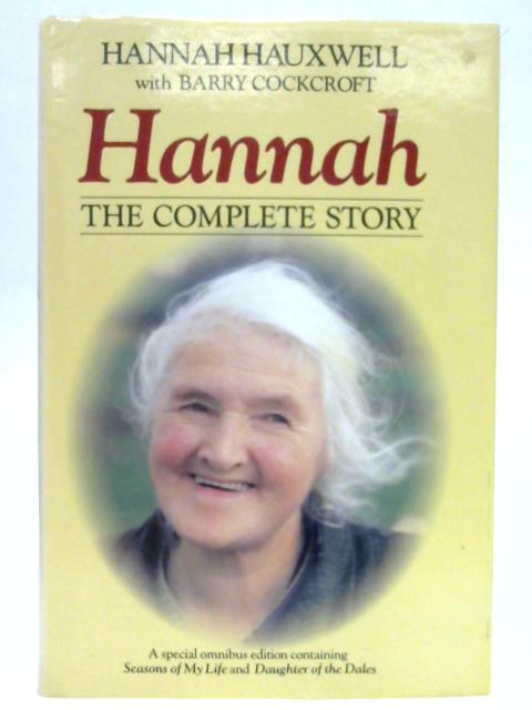 Hannah, The Complete Story By Hannah Hauxwell & Barry Cockcroft