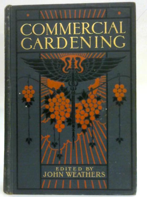 Commercial Gardening: Volume 3 By John Weathers