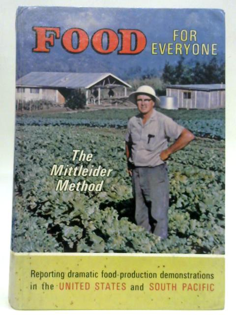 Food for Everyone the Mittleider Method By Jacob Mittleider