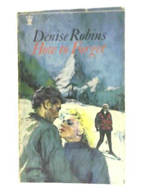 How to Forget by Denise Robins