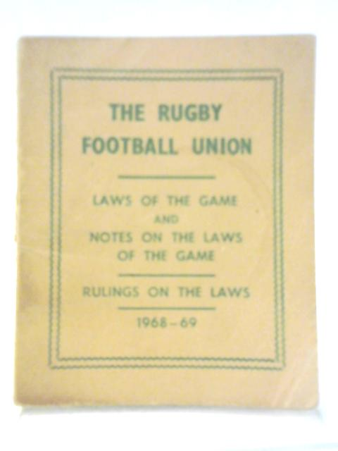 The Rugby Football Union Laws of the Game and Notes on the Laws of the Game by