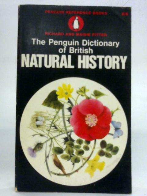 The Penguin Dictionary of British Natural History by Richard Fitter