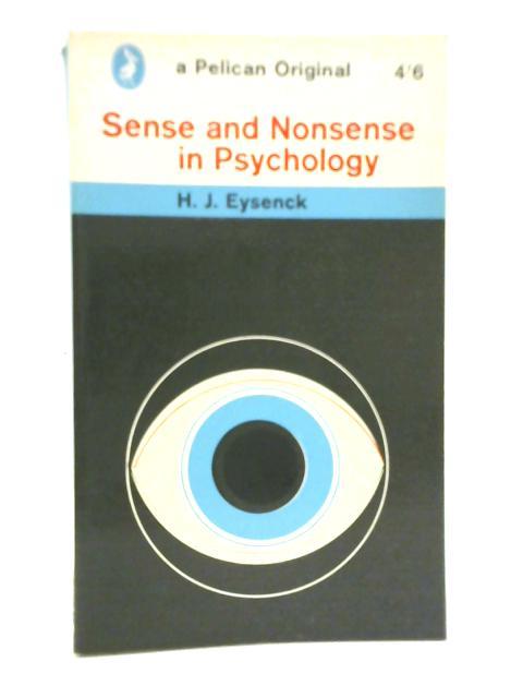 Sense and Nonsense in Psychology by H. J. Eysenck