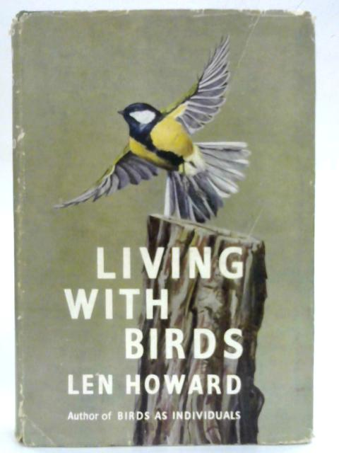 Living with Birds By Len Howard