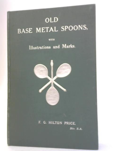 Old Base Metal Spoons by F. G. Hilton Price