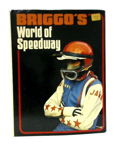 Briggo's World of Speedway By Barry Briggs