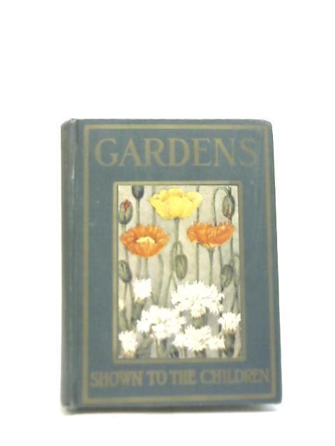 Gardens Shown to the Children by Janet Harvey Kelman