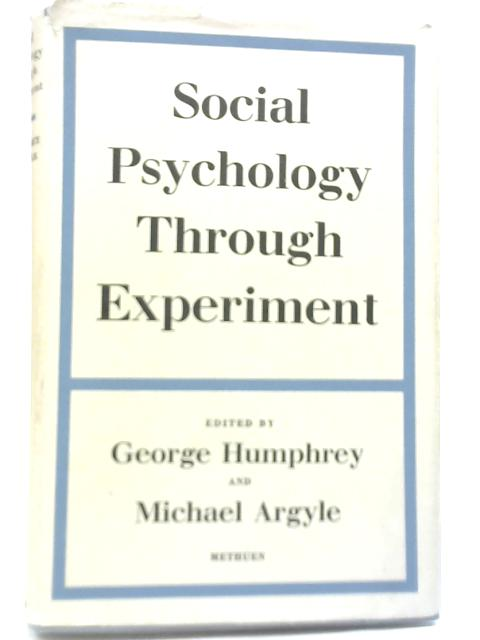 Social Psychology Through Experiment by Various