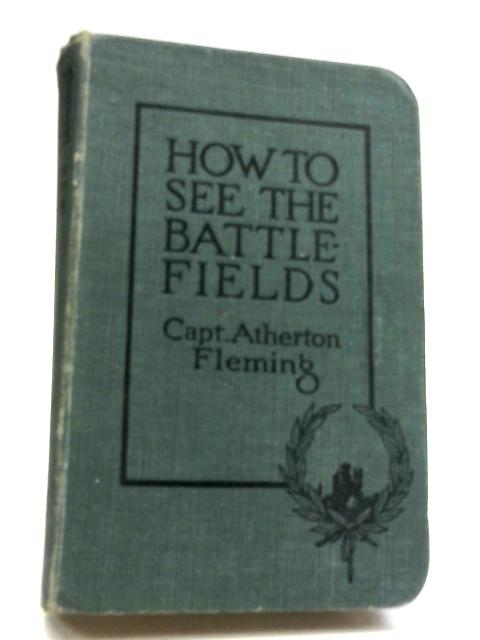 How To See The Battlefields by Capt. A. Fleming