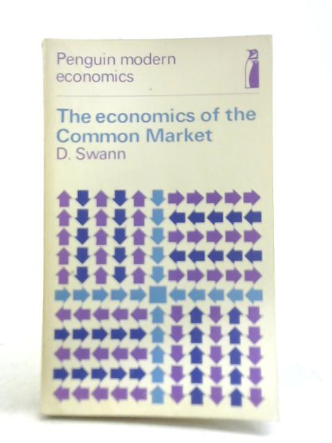 The Economics of the Common Market by D Swann