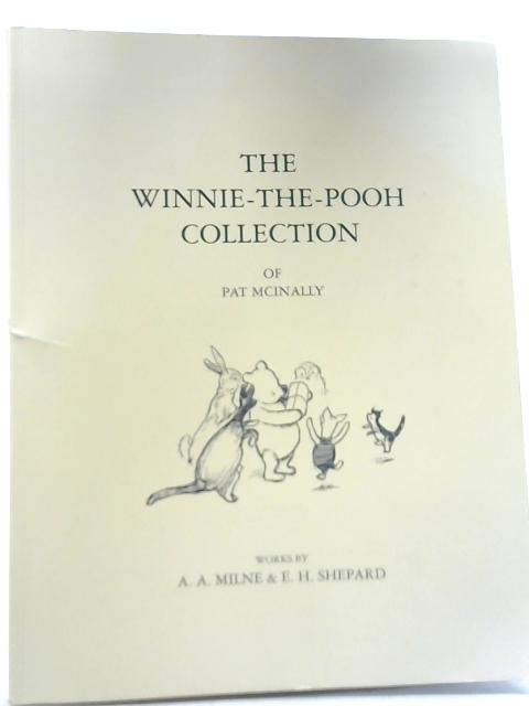 The Winnie-the-Pooh Collection of Pat McInally by A. A. Milne and E. H. Shepard