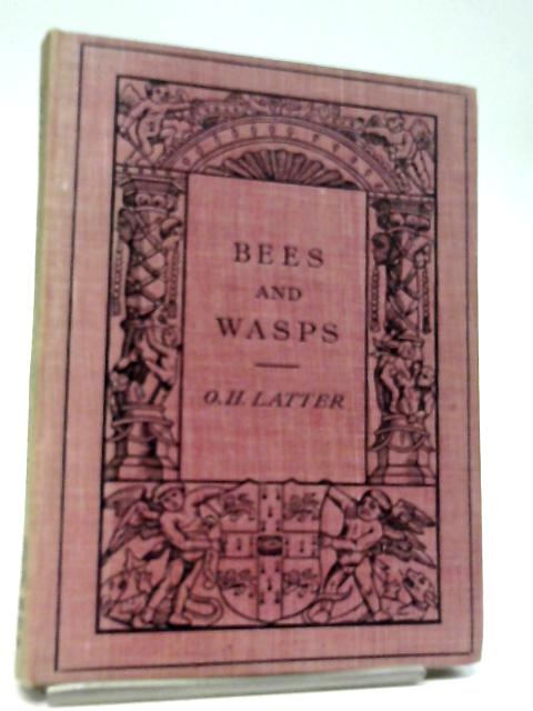 Bees And Wasps by Oswald H. Latter