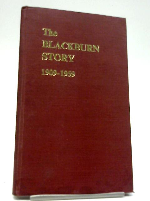The Blackburn Story 1909-1959 by Anon