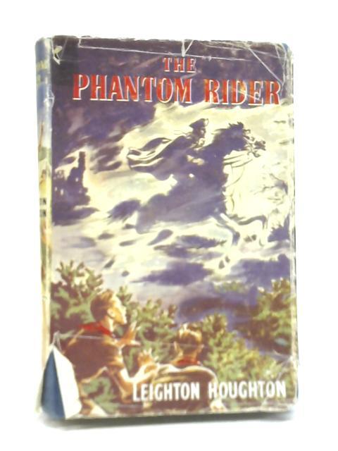 The Phantom Rider by Leighton Houghton