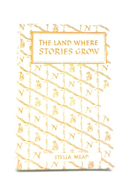 The Land Where Stories Grow by Stella Mead