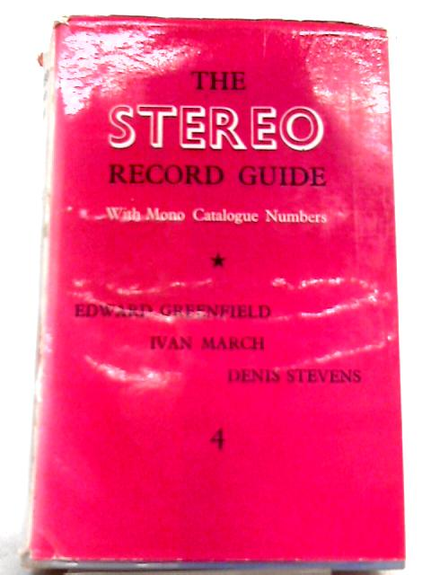 The Stereo Record Guide, Vol. 4 by Ivan March (Ed.)