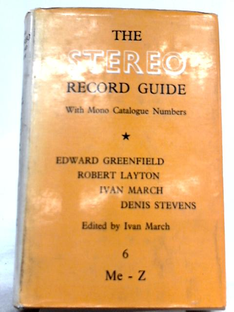 The Stereo Record Guide: Vol. VI Me-Z by Ivan March (Ed.)