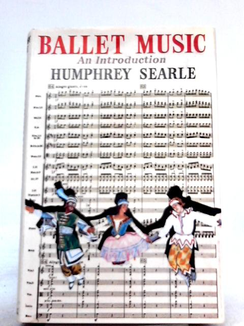 Ballet Music: An Introduction by Humphrey Searle