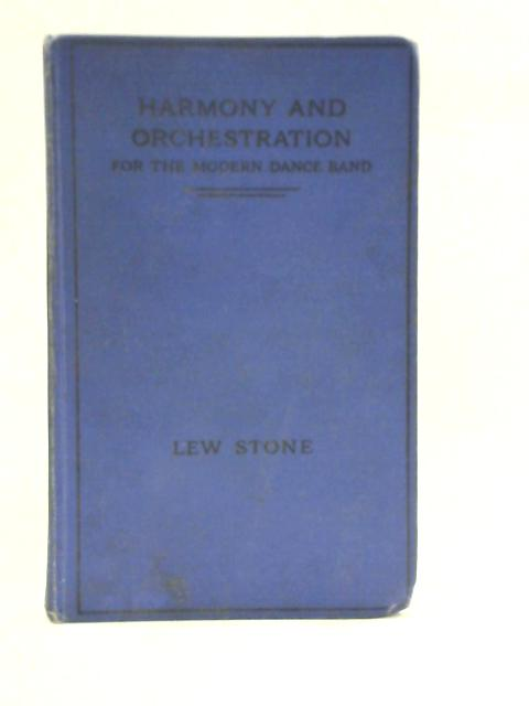 Harmony and Orchestration for the Modern Dance Band by Lew Stone