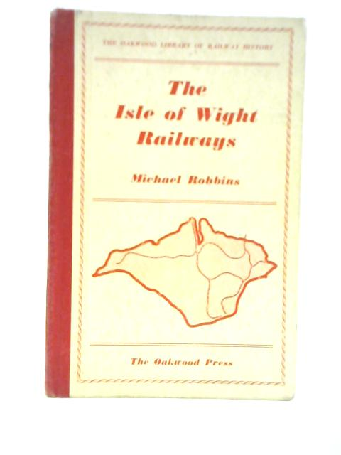 The Isle of Wight Railways By Michael Robbins
