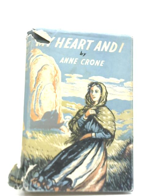 My Heart And I by Anne Crone