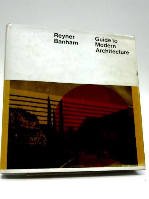 Guide to Modern Architecture by Reyner Banham