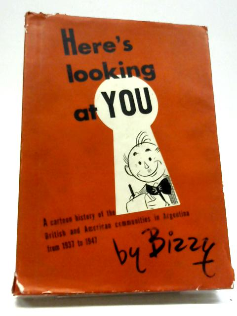Here's Looking at You by Bizzy