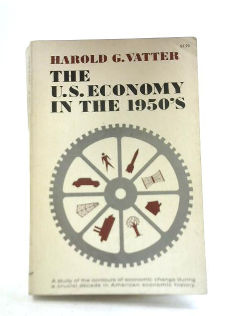 The U.S. Economy in the 1950's by H G Vatter