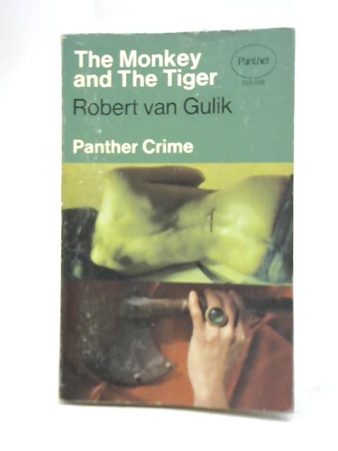 The Monkey and the Tiger By Robert Van Gulik