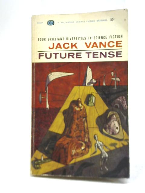 Future Tense by Jack Vance