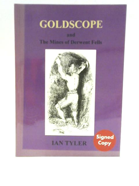 Goldscope and the Mines of Derwent Fells by Ian Tyler