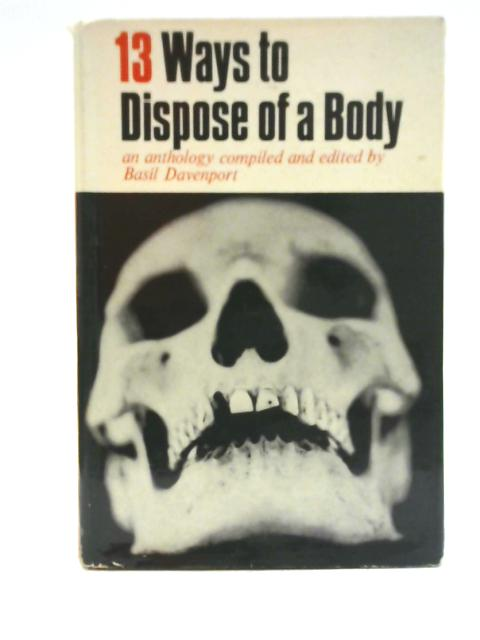Thirteen Ways to Dispose of a Body By Basil Davenport