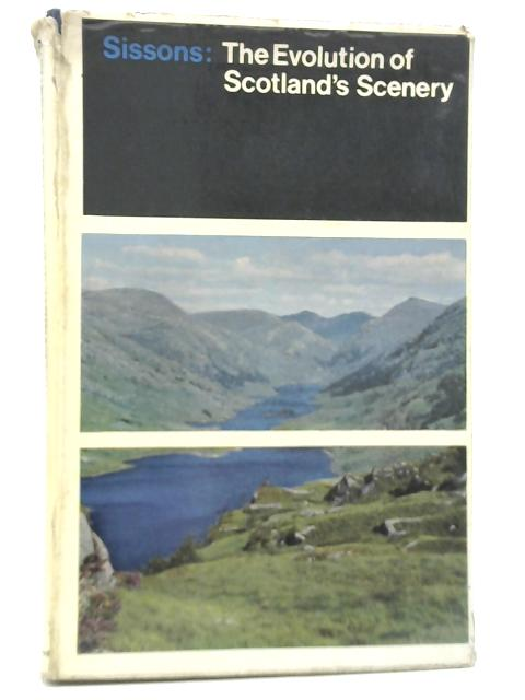 The Evolution of Scotland's Scenery By John Brian Sissons