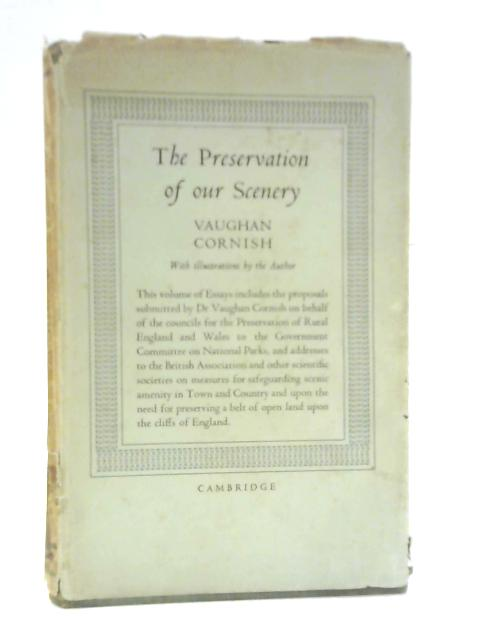 The Preservation of our Scenery Essays and Addresses by Vaughan Cornish