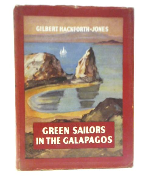 Green Sailors in the Galapagos By Gilbert Hackforth-Jones