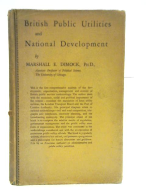 British Public Utilities and National Development By M E Dimock