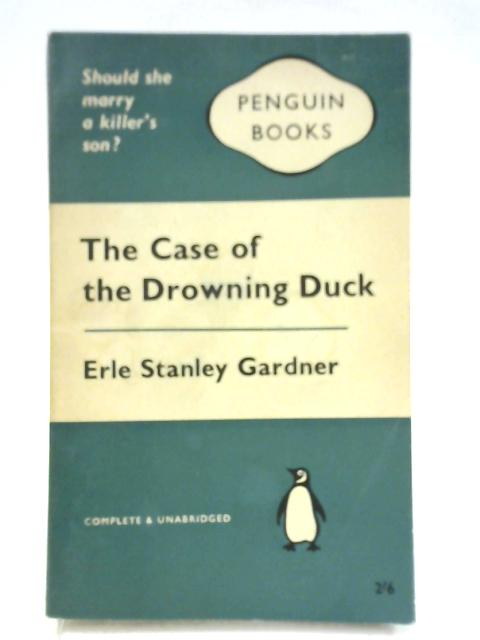 The Case of the Drowning Duck By Erle Stanley Gardner