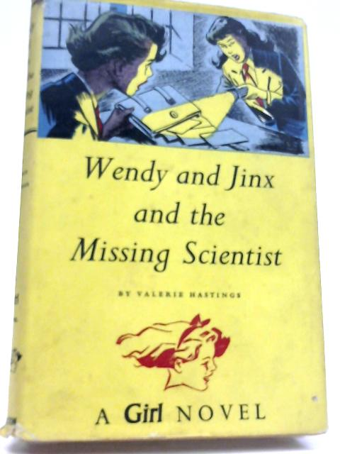 Wendy And Jinx And The Missing Scientist By Valerie Hastings