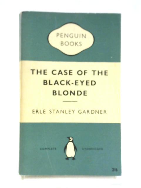 The Case Of The Black-Eyed Blonde By Erle Stanley Gardner