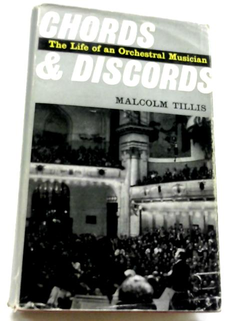 Chords And Discords: The Life of An Orchestral Musician By Malcolm Tillis