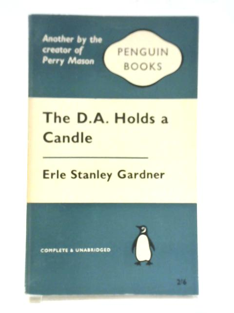 The D.A. Holds a Candle By Erle Stanley Gardner