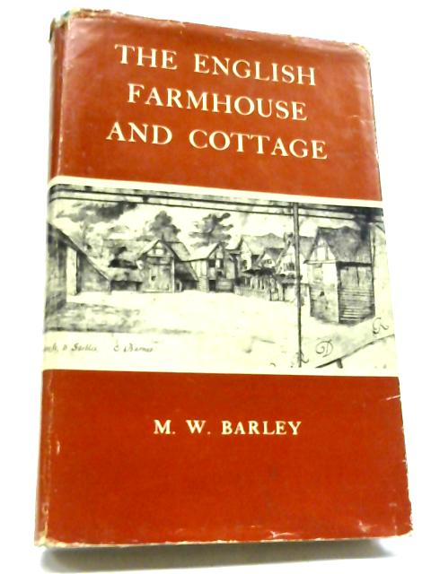 The English Farmhouse And Cottage By M. W Barley