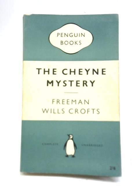 Inspector French and The Cheyne Mystery By Freeman Wills Crofts