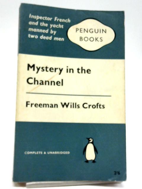 Mystery In The Channel By Freeman Wills Crofts