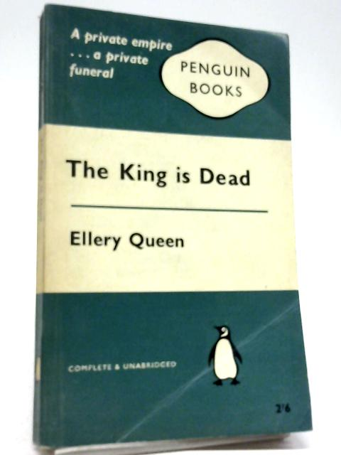 The King is Dead By Ellery Queen