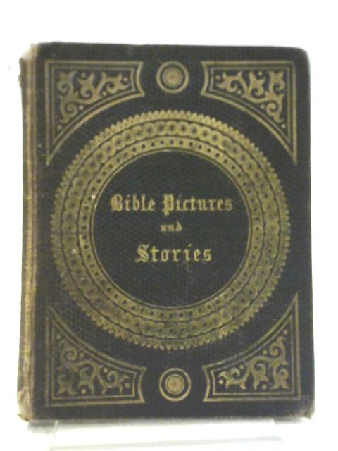 Bible Pictures and Stories By Anon