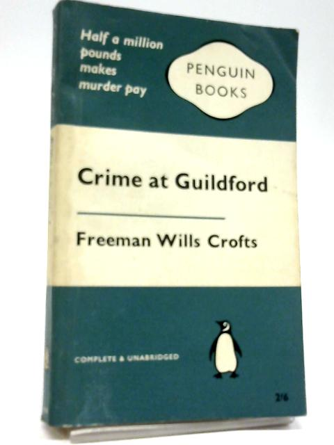 Crime At Guildford By Freeman Wills Crofts