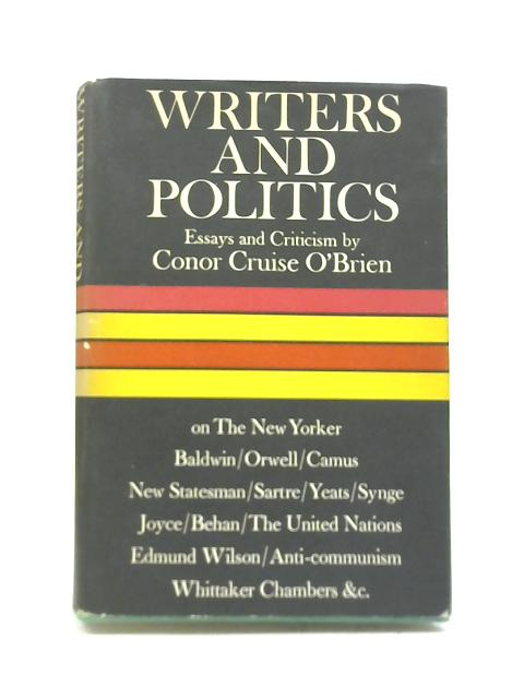 Writers and Politics by Donat Conor Cruise O'Brien
